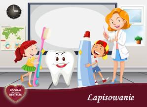 <span>L – jak LAPISOWANIE</span> = impregnacja zębów mlecznych